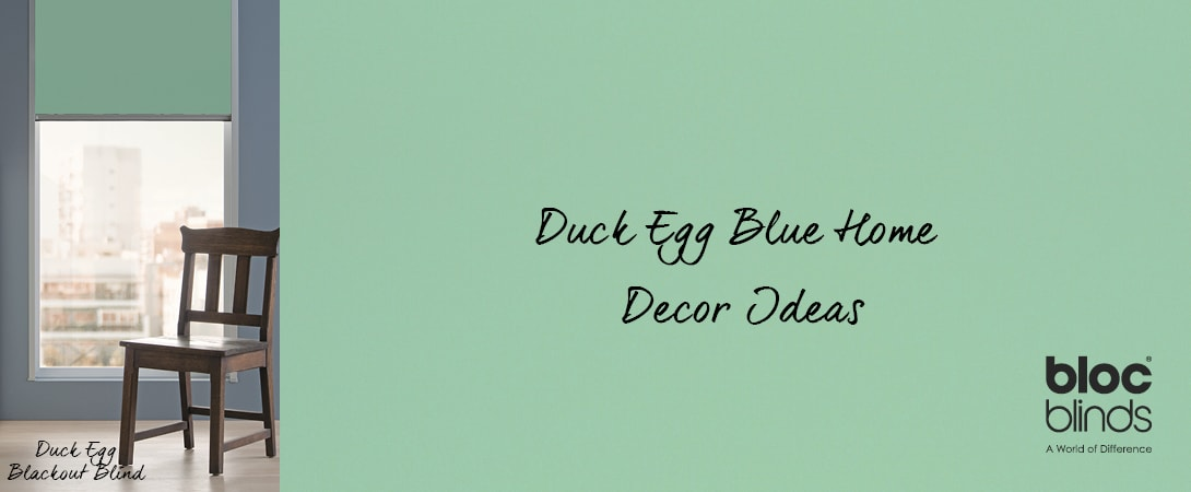 Duck Egg Blinds And Other Home Decor Ideas For Duck Egg Blue From
